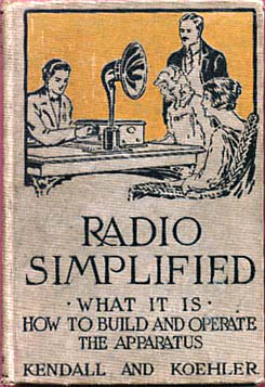 Radio Simplified - What it is - How to Build and Operate the Apparatus