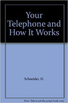 Your Telephone & How It Works